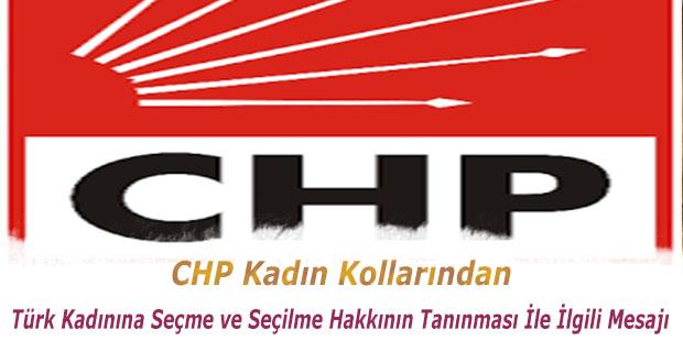 CHP Kadın Kollarından Türk Kadınına Seçme ve Seçilme Hakkının Tanınması İle İlgili Mesajı