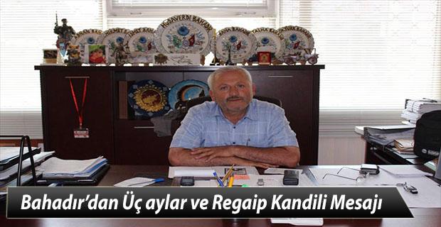 MHP Meclis Üyesi Bahadır'dan Üç aylar ve Regaip Kandili Mesajı