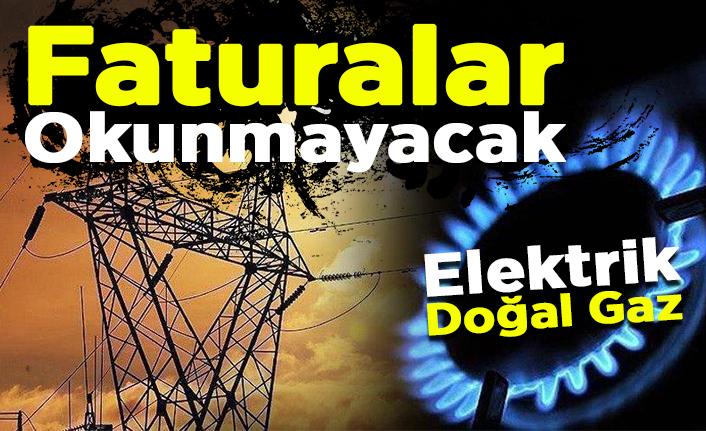 3 ay elektrik ve doğal gaz faturası okunmayacak