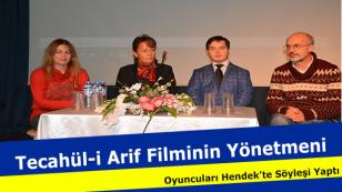 Tecahül-i Arif Filminin Yönetmeni ve Oyuncuları Hendek'te