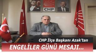 CHP İlçe Başkanı Azak'tan Engelliler Günü Mesajı
