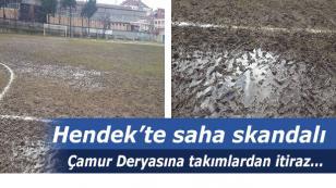 Hendek'te saha skandalı