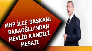 MHP İlçe Başkanı Babaoğlu Mevlid Kandilini Kutladı