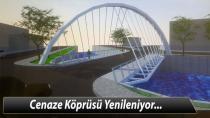 Cenaze Köprüsü yenileniyor