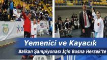 Yemenici ve Kayacık Balkan Şampiyonasında
