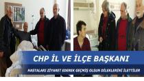 CHP İl ve İlçe Başkanından Hasta Ziyaretleri