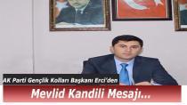 AK Parti Gençlik Kolları Başkanı Erci'den Mevlid Kandili Mesajı
