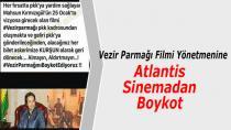Vezir Parmağı Filmi Yönetmenine Atlantis Sinemadan Boykot
