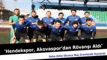 Hendekspor, Akovaspor'dan Rövanşı Aldı