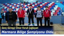 Genç Güreşçi Çağlayan Marmara Bölge Şampiyonu Oldu