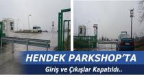 PARKSHOP GİRİŞ VE ÇIKIŞLARI KAPATILDI