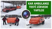 KAR AMBULANSI TESTİ ZİRVEDE YAPILDI