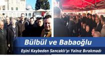 Bülbül ve Babaoğlu Eşini Kaybeden Sancaklı'yı Yalnız Bırakmadı