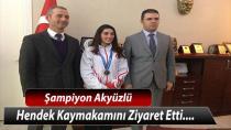Şampiyon Akyüzlü Kaymakam'ı Ziyaret Etti