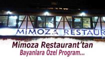 Mimoza Restaurant'tan Bayanlara Özel Program