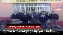 Osmangazi Teknik Anadolu Lisesi öğrencileri Sakarya Şampiyonu