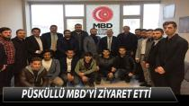 PÜSKÜLLÜ MBD'Yİ ZİYARET ETTİ