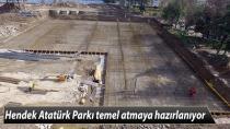 Hendek Atatürk Parkı temel atmaya hazırlanıyor