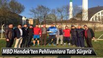 MBD Hendek'ten Pehlivanlara Tatlı Sürpriz