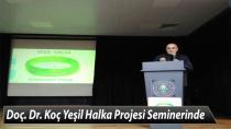 Doç. Dr. Mustafa Koç Yeşil Halka Projesi Seminerinde
