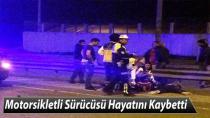 Motorsiklet Sürücüsü Hayatını Kaybetti