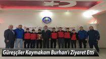 Güreşçiler Kaymakam Burhan'ı Ziyaret Etti