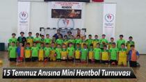 15 Temmuz Anısına Mini Hentbol Turnuvası