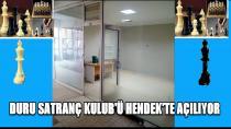 DURU SATRANÇ KULUBÜ HENDEK'TE AÇILİYOR