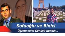 Sofuoğlu ve Binici Öğretmenler Gününü Kutladı