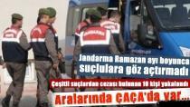Jandarma Ramazan Ayı Boyunca Suçlulara Göz Açtırmadı