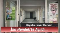 Sakarya'nın ilk SHM'si Hendek'te açıldı