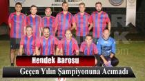 Hendek Barosu Geçen Yılın Şampiyonuna Acımadı