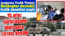 Jandarma Helikopter Destekli Trafik Denetimi Yaptı