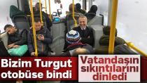 Bizim Turgut otobüse bindi vatandaşın sıkıntılarını dinledi
