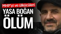 MHP ve Ülkücü Camiayı Yasa Boğan Ölüm