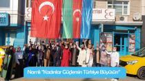 """Namlı """"Kadınlar Güçlensin Türkiye Büyüsün"""""""