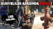 Suriyeli İki Grup Kavga Etti, 1 Yaralı