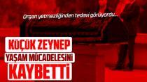 Minik Zeynep hayatını kaybetti